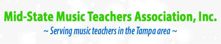 Mid-State Music Teachers Association, Inc. Serving Music Teachers in the Tampa Area